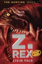 Z. Rex ebook by Steve Cole