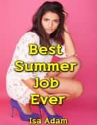 Best Summer Job Ever ebook by Isa Adam
