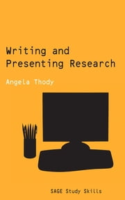 Writing and Presenting Research ebook by Professor Angela Thody