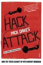 Hack Attack - How the truth caught up with Rupert Murdoch ebook by