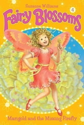 Fairy Blossoms #4: Marigold and the Missing Firefly ebook by Suzanne Williams