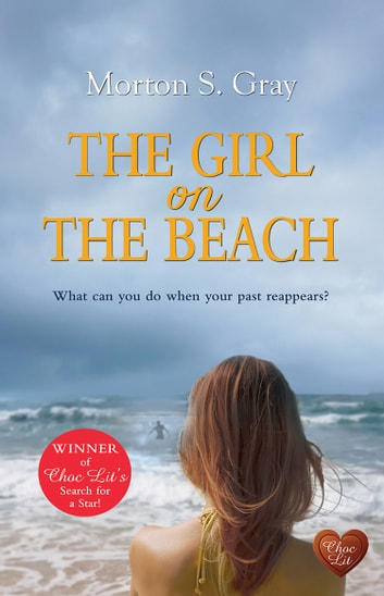 The Girl on the Beach (Choc Lit) ebook by Morton S Gray