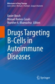 Drugs Targeting B-Cells in Autoimmune Diseases ebook by Xavier Bosch, Manuel Ramos-Casals, Munther A Khamashta