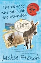The Donkey Who Carried the Wounded (Animal Stars, #4) ebook by Jackie French