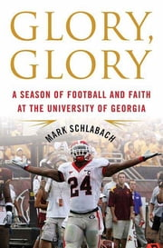 Glory, Glory ebook by Mark Schlabach