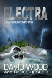 Electra - A Dane and Bones Origins Story ebook by David Wood