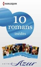 10 romans Azur inédits (nº3435 à 3444 - février 2014) - Harlequin collection Azur ebook by Collectif