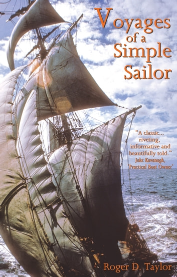 Voyages of a Simple Sailor ebook by Roger D. Taylor