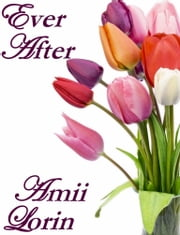 Ever After ebook by Amii Lorin