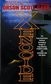 Xenocide - Volume Three of the Ender Quintet ebook by Orson Scott Card