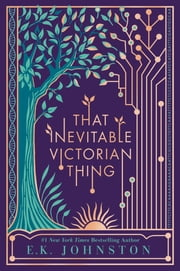 That Inevitable Victorian Thing ebook by E.K. Johnston