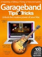 GarageBand Tips & Tricks ebook by Imagine Publishing
