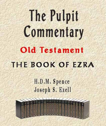 The Pulpit Commentary-Book of Ezra ebook by Joseph Exell,H.D.M. Spence