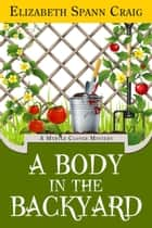 A Body in the Backyard - A Myrtle Clover Cozy Mystery, #4 ebook by Elizabeth Spann Craig
