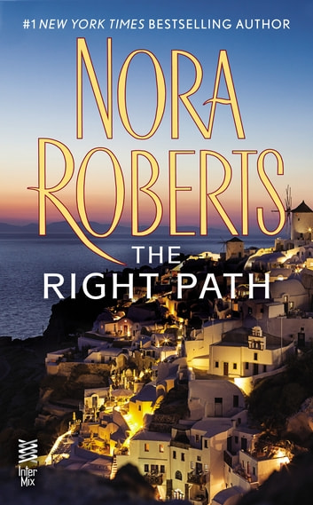 The Right Path ebook by Nora Roberts