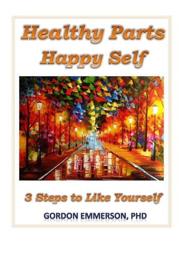 Healthy Parts Happy Self ebook by Gordon Emmerson