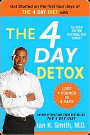 The 4 Day Detox ebook by Ian K. Smith