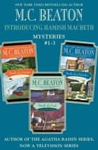 Introducing Hamish Macbeth: Mysteries #1-3 - Death of a Gossip, Death of a Cad, and Death of an Outsider Omnibus ebook by M. C. Beaton