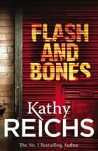 Flash and Bones - (Temperance Brennan 14) ebook by Kathy Reichs