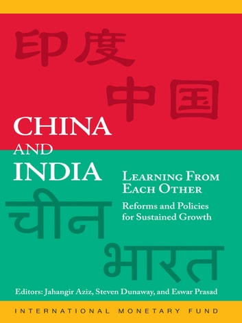 China and India Learning from Each Other: Reforms and Policies for Sustained Growth ebook by Eswar Mr. Prasad,Steven Mr. Dunaway,Jahangir Mr. Aziz