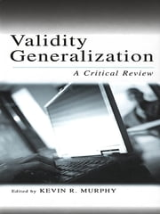 Validity Generalization - A Critical Review ebook by Kevin R. Murphy
