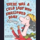 There Was a Cold Lady Who Swallowed Some Snow! audiobook by Lucille Colandro
