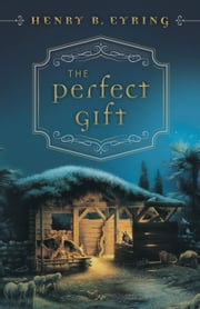 The Perfect Gift (Booklet) ebook by Henry B. Eyring