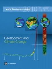 World Development Report 2010: Climate Change ebook by World Bank, Bank
