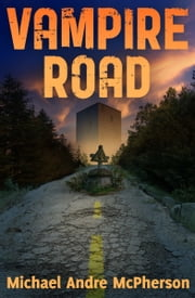 Vampire Road ebook by Michael Andre McPherson