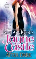 After Dark ebook by Jayne Castle, Jayne Ann Krentz