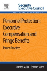 Personnel Protection: Executive Compensation and Fringe Benefits - Proven Practices ebook by Jerome Miller,Radford Jones