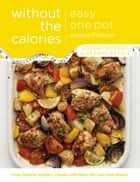 Easy One Pot Without the Calories ebook by Justine Pattison