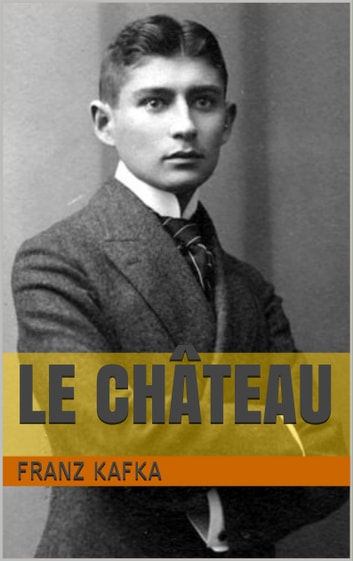 Le Château ebook by Franz Kafka