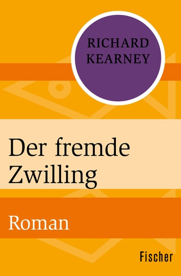 Der fremde Zwilling - Roman ebook by Richard Kearney