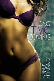 Long Time Coming ebook by Jennifer James