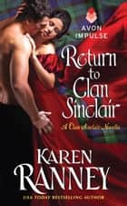 Return to Clan Sinclair - A Clan Sinclair Novella ebook by Karen Ranney