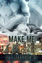 Make Me Whole ebook by R.C. Matthews
