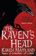 The Raven's Head - A gothic tale of secrets and alchemy in the Dark Ages eBook by Karen Maitland