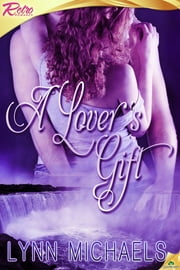 A Lover's Gift ebook by Lynn Michaels