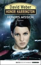 Honor Harrington: Honors Mission - Bd. 25. Roman ebook by David Weber