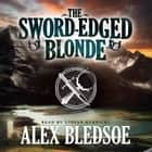 The Sword-Edged Blonde audiobook by Alex Bledsoe, Emily Janice Card