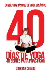 40 Días de Yoga ebook by Cristina Cubedo
