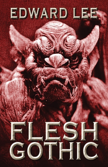 Flesh Gothic ebook by Edward Lee
