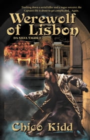 The Werewolf of Lisbon ebook by Chico Kidd