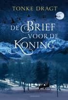 De brief voor de koning ebook by Tonke Dragt
