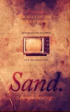 Sand Part 1: The Belt of the Buried Gods ebook by Hugh Howey