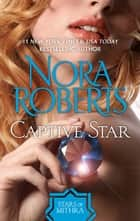 Captive Star ebook by Nora Roberts