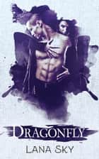 Dragonfly ebook by Lana Sky