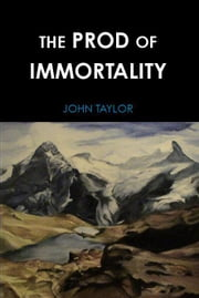 The Prod of Immortality ebook by John Taylor