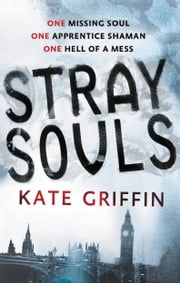 Stray Souls ebook by Kate Griffin